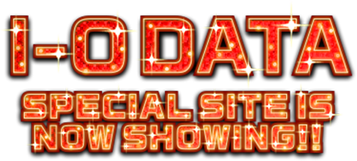 I-O DATA SPECIAL SITE IS NOW SHOWING!!